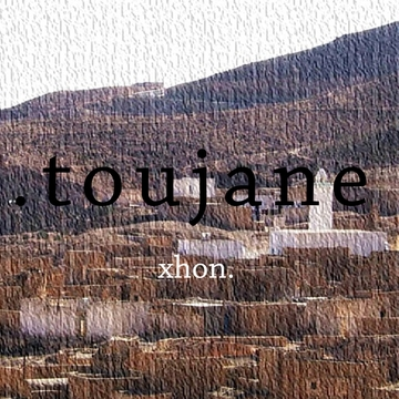Toujane, by Xhon on OurStage