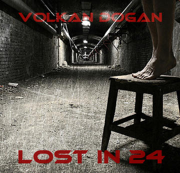 Lost In 24, by volkandogan on OurStage