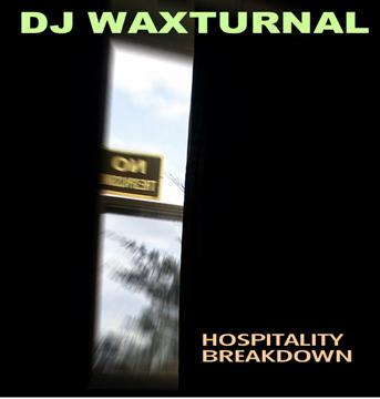 Hospitality Breakdown, by DJ WAXTURNAL on OurStage