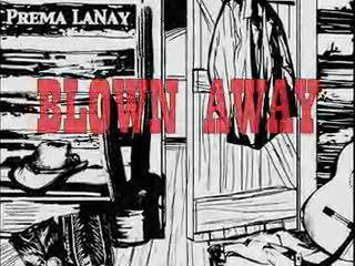 """""""Blown Away"""" Prema LaNay, by Prema LaNay on OurStage"""