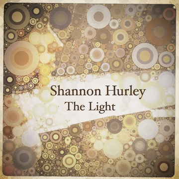 Shape of Things to Come , by Shannon Hurley on OurStage