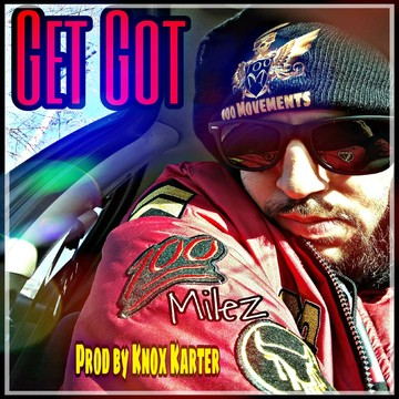 Get Got, by 100Milez on OurStage