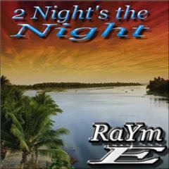 2night's the Night, by Rayme on OurStage
