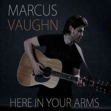 Here In Your Arms, by Marcus Vaughn on OurStage