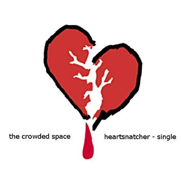 Heartsnatcher, by The Crowded Space on OurStage