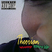 Keep Movin, by Theorian on OurStage