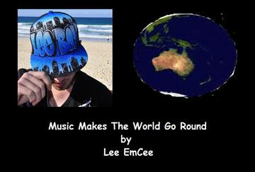 Music Makes The World Go Round, by Lee EmCee on OurStage