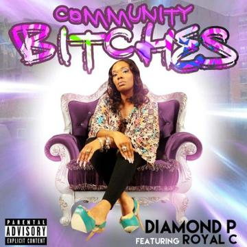 Community Bitches, by Diamond P on OurStage