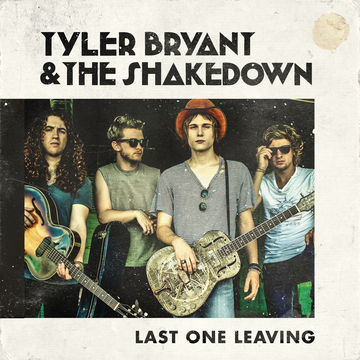 Last One Leaving, by Tyler Bryant & the Shakedown on OurStage