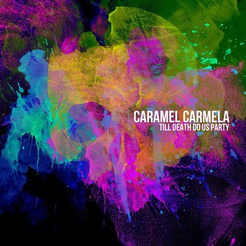 Till Death Do Us Party, by Caramel Carmela on OurStage