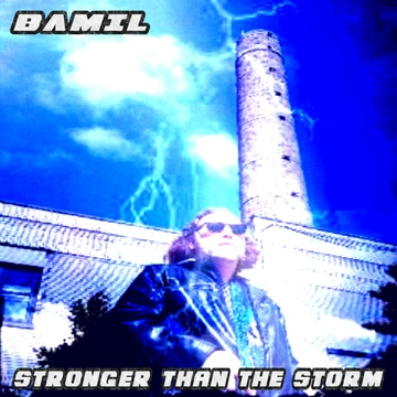 Stronger Than The Storm, by BAMIL on OurStage
