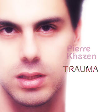 Trauma, by Pierre Khazen on OurStage
