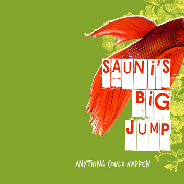 Anything Could Happen, by Sauni's Big Jump on OurStage