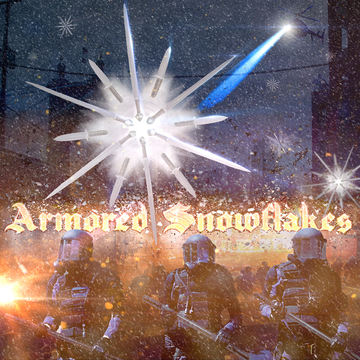 ARMORED SNOWFLAKES, by Darikus Whalen on OurStage
