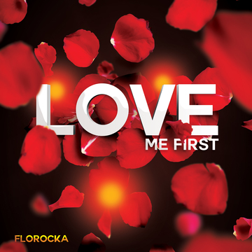 Love Me First, by FLOROCKA on OurStage