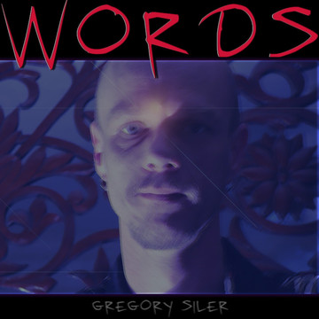 Words, by Gregory Siler on OurStage
