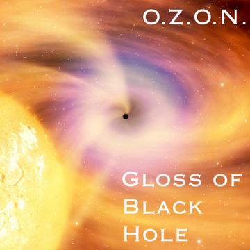 Gloss of Black Hole(Remix), by O.Z.O.N. on OurStage
