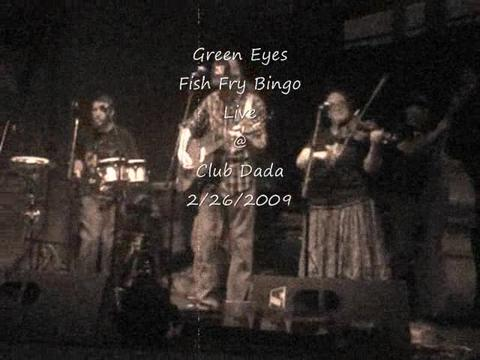 Green Eyes, by FISH FRY BINGO on OurStage