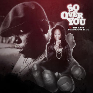 So Over You Featuring The Notorious BIG, by Elise 5000 on OurStage