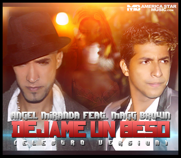 Dejame un Beso feat. Angel Miranda, by Magg Brown on OurStage