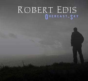 Overcast Sky, by Robert Edis on OurStage