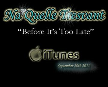 Before It's Too Late, by Na'Quelle Tresvant on OurStage