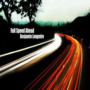Full Speed Ahead , by Benjamin Longmire on OurStage