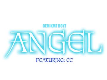 DEM KMF BOYZ - ANGEL FT. CC, by DEM KMF BOYZ on OurStage