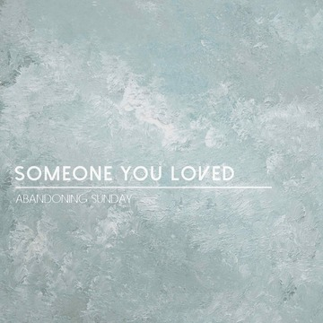 Someone You Loved, by Abandoning Sunday on OurStage