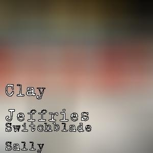 Switchblade Sally, by Clay Jeffries on OurStage
