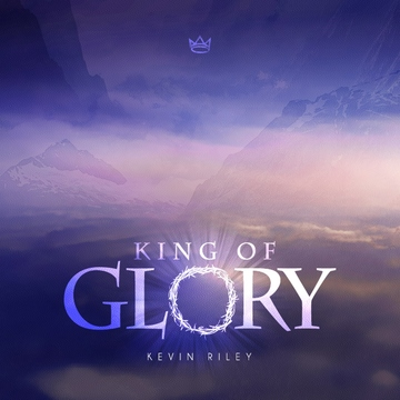 King of Glory, by Kevin Riley on OurStage