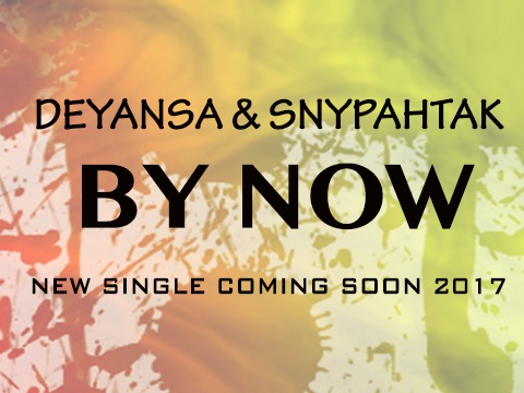 BY NOW - DEYANSA & SNYPAHTAK, by DEYANSA on OurStage
