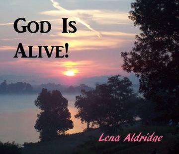 Jesus Is Alive And Well, by Lena Aldridge on OurStage