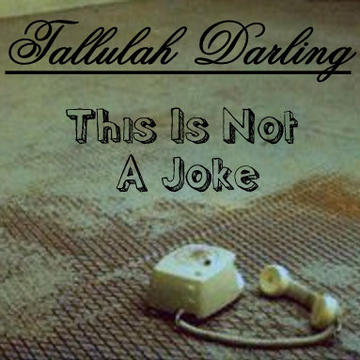 This Is Not A Joke, by Tallulah Darling on OurStage
