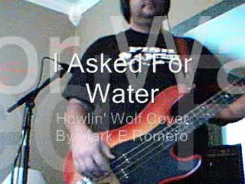 I Asked For Water, by Mark E Romero on OurStage