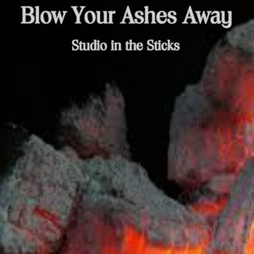 Blow Your Ashes Away, by Wide Awake/Studio in the Sticks on OurStage