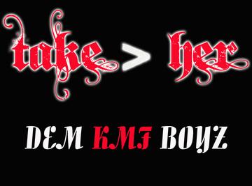 DEM KMF BOYZ - TAKE HER, by DEM KMF BOYZ on OurStage