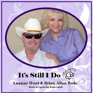 It's Still I Do w/Brian Allan Bode, by Luanne Hunt & Brian Allan Bode on OurStage
