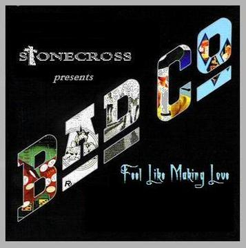 Feel Like Making Love (Bad Company), by Stone Cross on OurStage