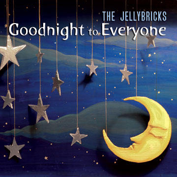 Goodnight to Everyone, by The Jellybricks on OurStage