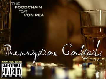 Prescription Cocktails, by The Foodchain ft Von Pea of Tanya Morgan on OurStage