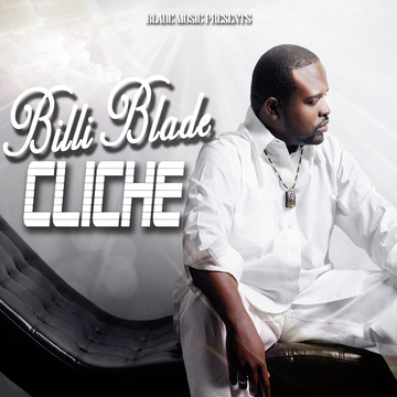Cliche, by BilliBlade on OurStage