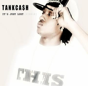 Its Just Lust, by TankCash on OurStage