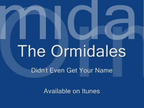 Didn't Even Get Your Name, by The Ormidales on OurStage