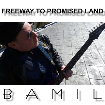 Freeway To Promised Land, by BAMIL on OurStage