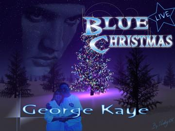 Blue Christmas,Live 2007, by George Kaye on OurStage