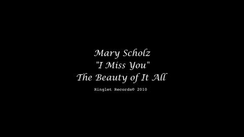 Mary Scholz - I Miss You - Official Music Video - Extended Version , by Mary Scholz on OurStage