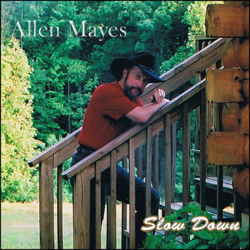 Slow Down, by Allen Mayes on OurStage
