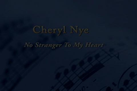No Stranger To My Heart, by CherylNye on OurStage