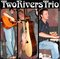 The Weight - The Band, by Two Rivers Trio on OurStage